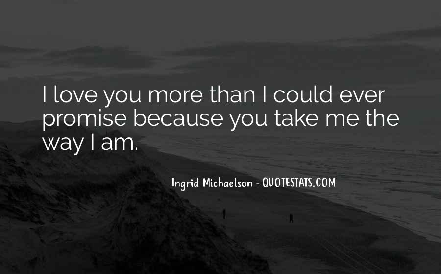 Promise Me You Love Me Quotes #1535938