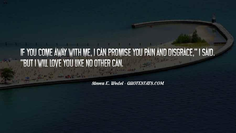 Promise Me You Love Me Quotes #526040