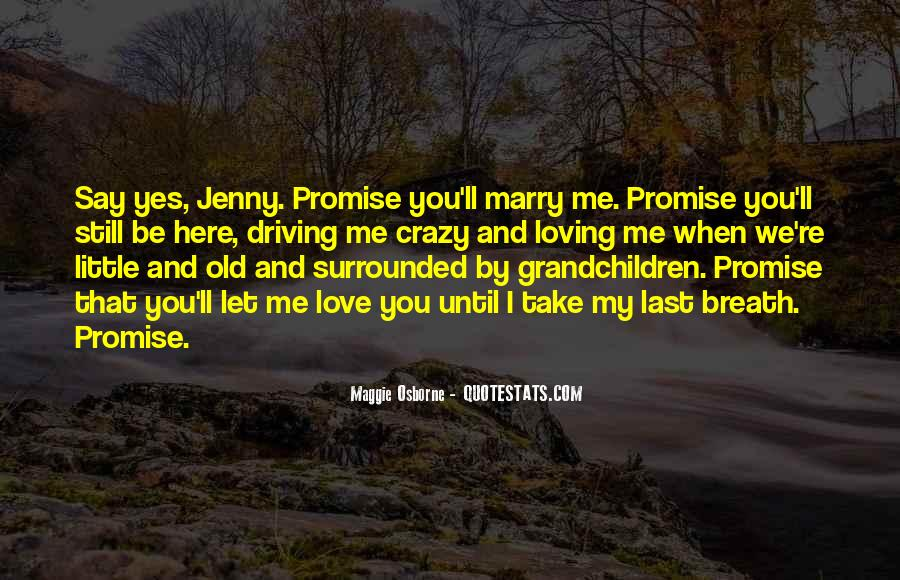 Promise Me You Love Me Quotes #638863