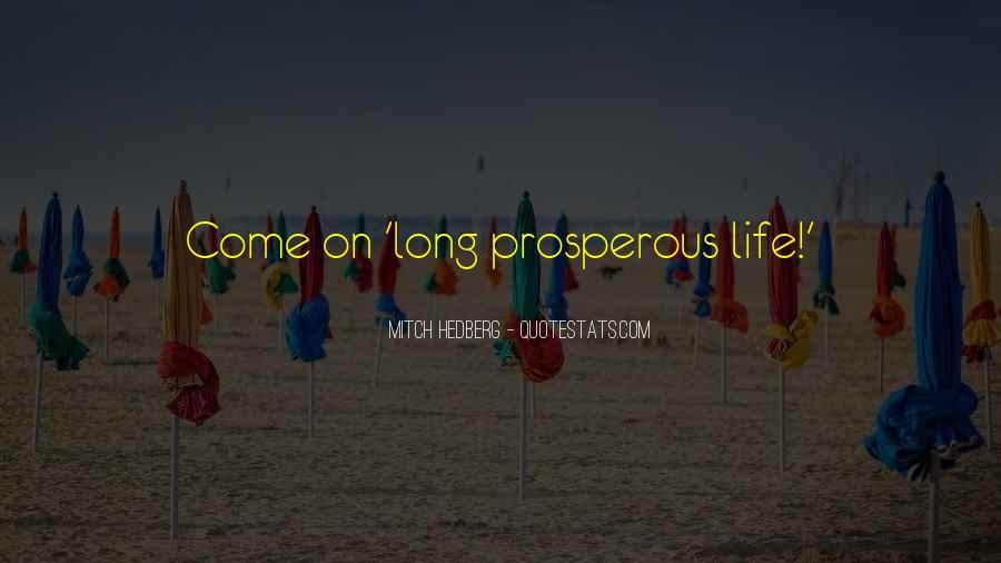 Prosperous Life Quotes #1146087
