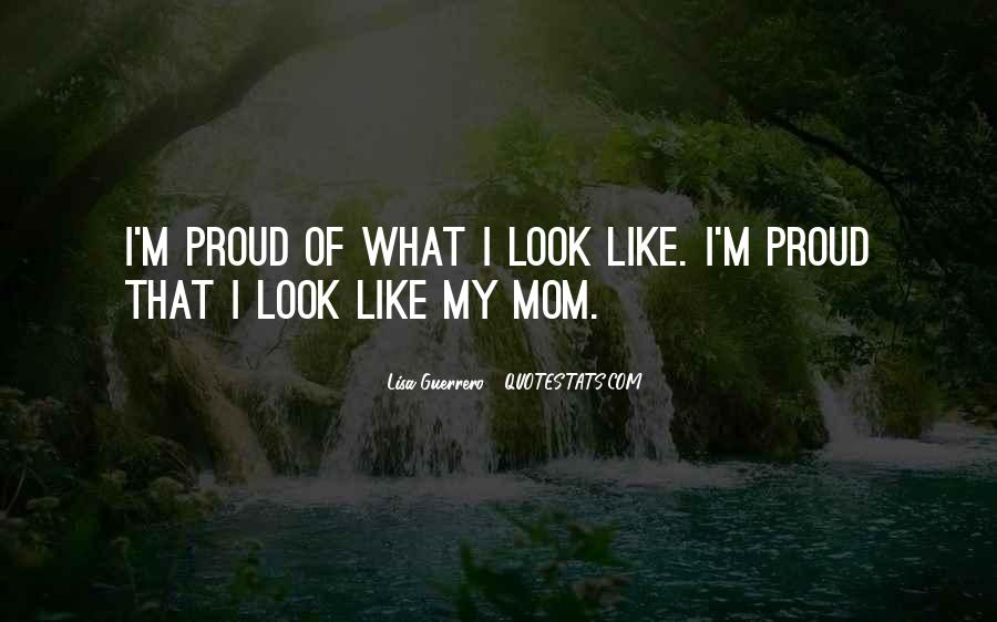 Proud Of Mom Quotes #341009