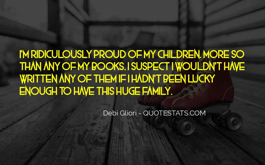 Proud Of My Family Quotes #146871