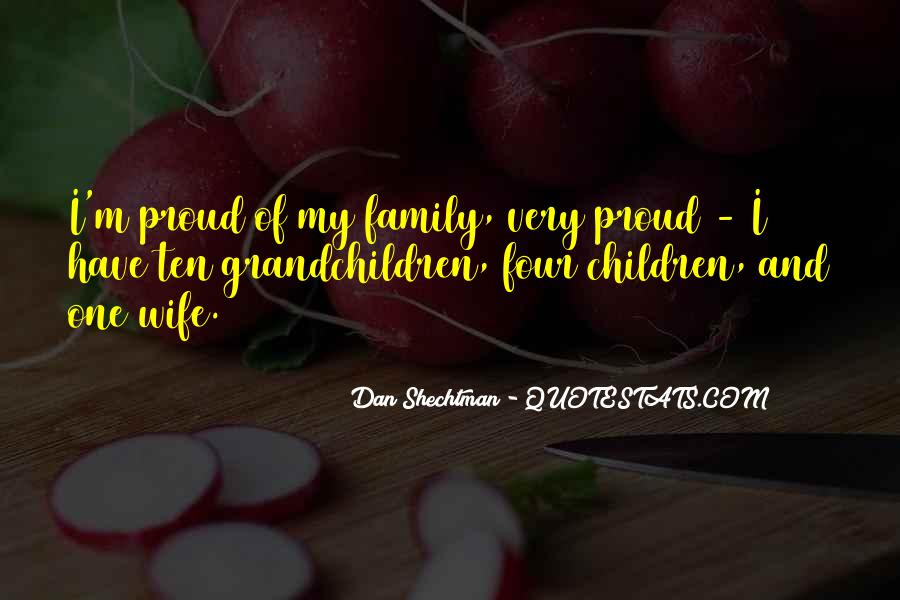 Proud Of My Family Quotes #1710761