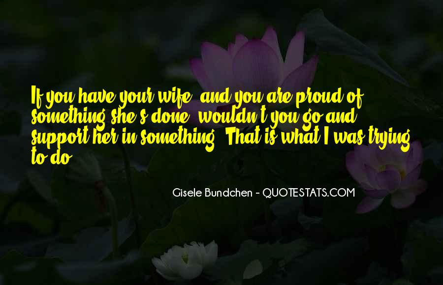 Proud Of My Wife Quotes #1353948