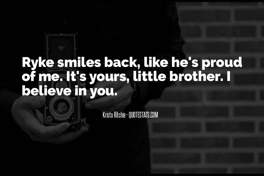 Proud To Have A Brother Like You Quotes #468912