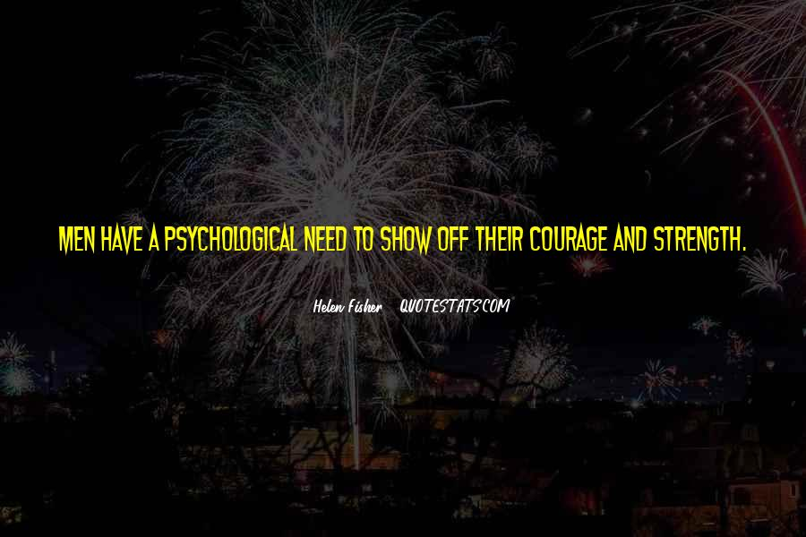 Psychological Strength Quotes #1412302