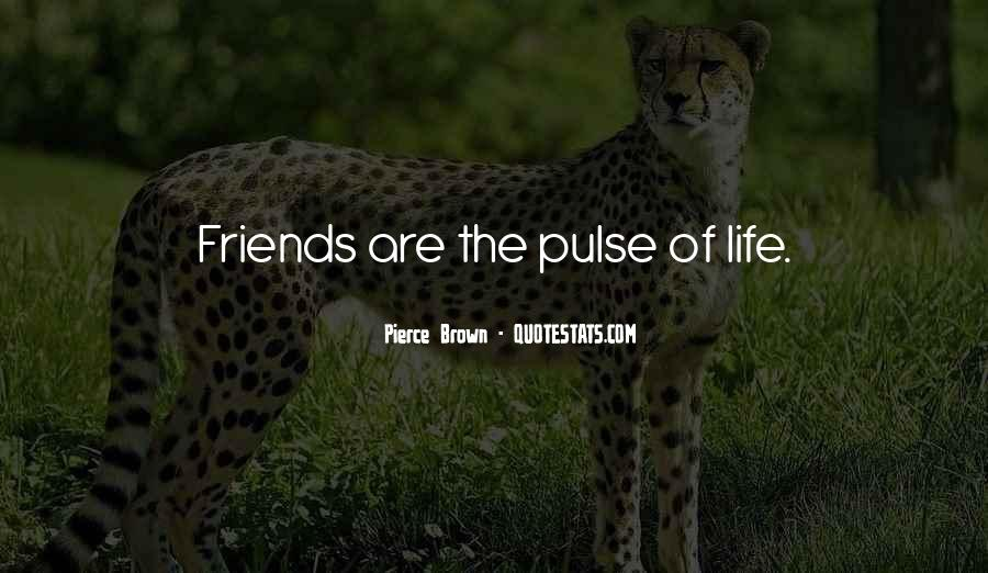 Pulse Of Life Quotes #862223