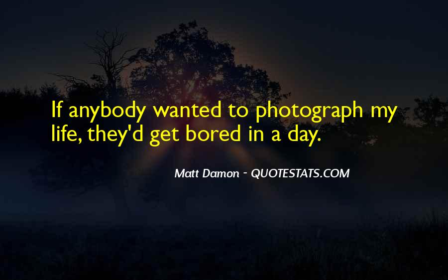 Quotes About Matt Damon #1441542