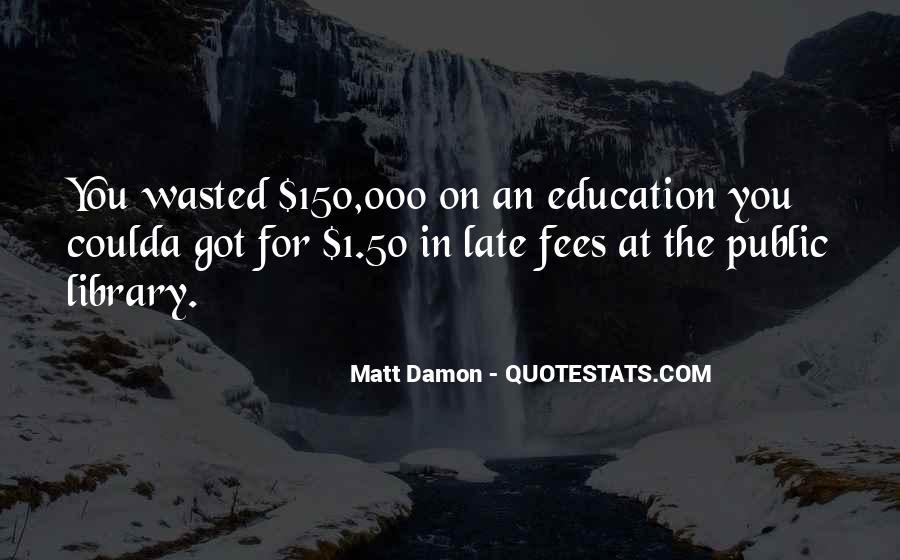 Quotes About Matt Damon #471765