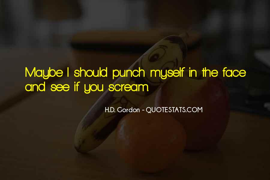 Punch You Face Quotes #1197593
