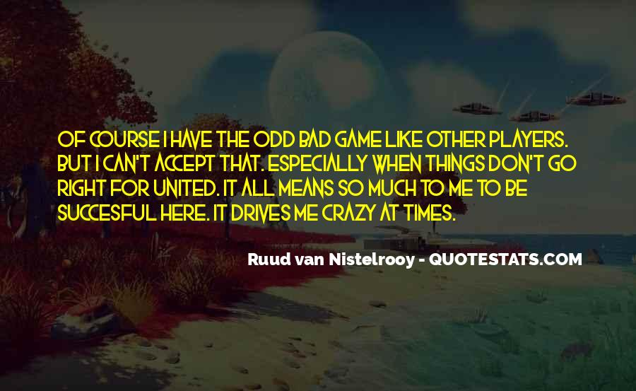 Quotes About Ruud Van Nistelrooy #1828371
