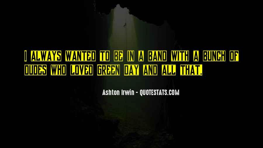 Quotes About Ashton Irwin #1151449