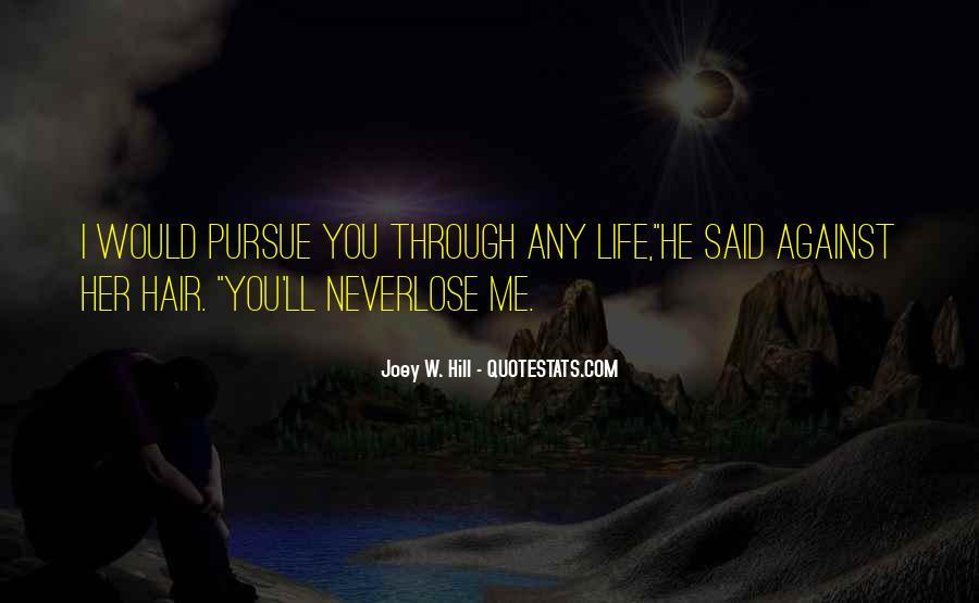 Pursue Love Quotes #1086380