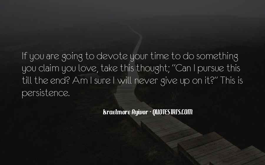 Pursue Love Quotes #1166063