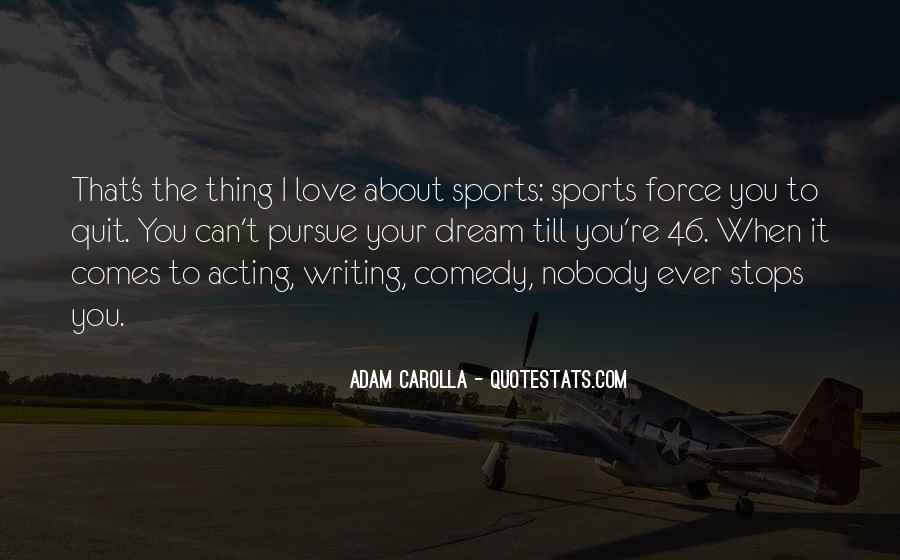 Pursue Love Quotes #1195785