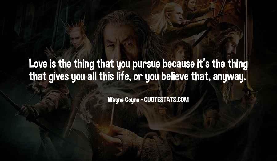 Pursue Love Quotes #272669