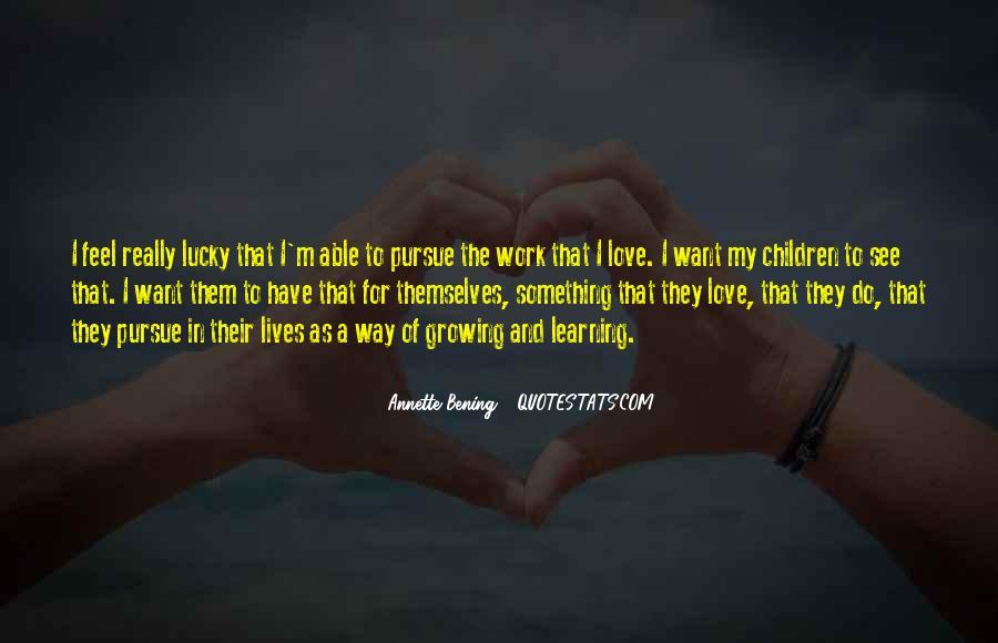 Pursue Love Quotes #312564