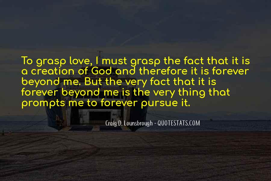 Pursue Love Quotes #476336