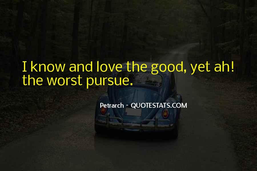 Pursue Love Quotes #514232
