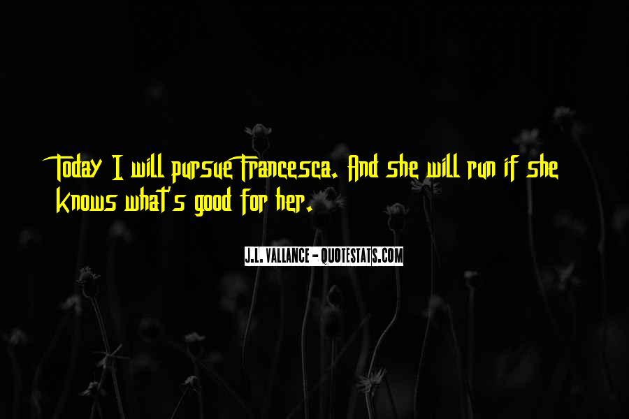 Pursue Love Quotes #931594