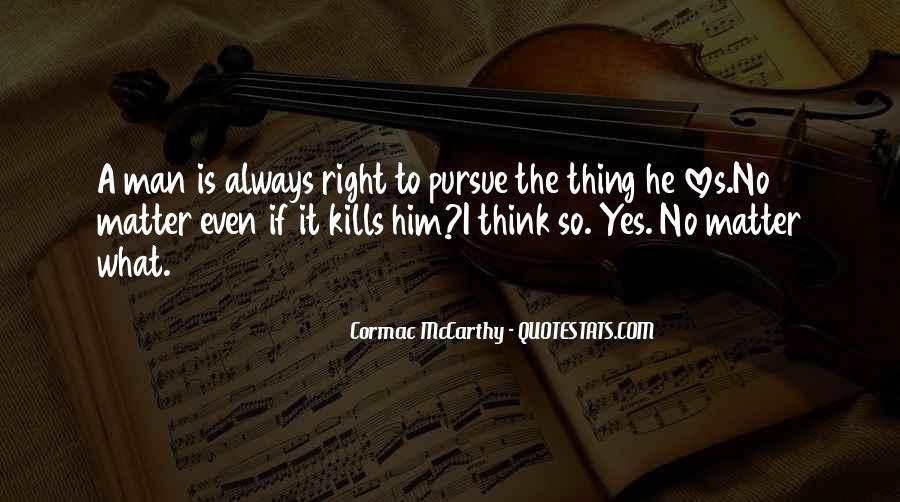 Pursue Love Quotes #946625