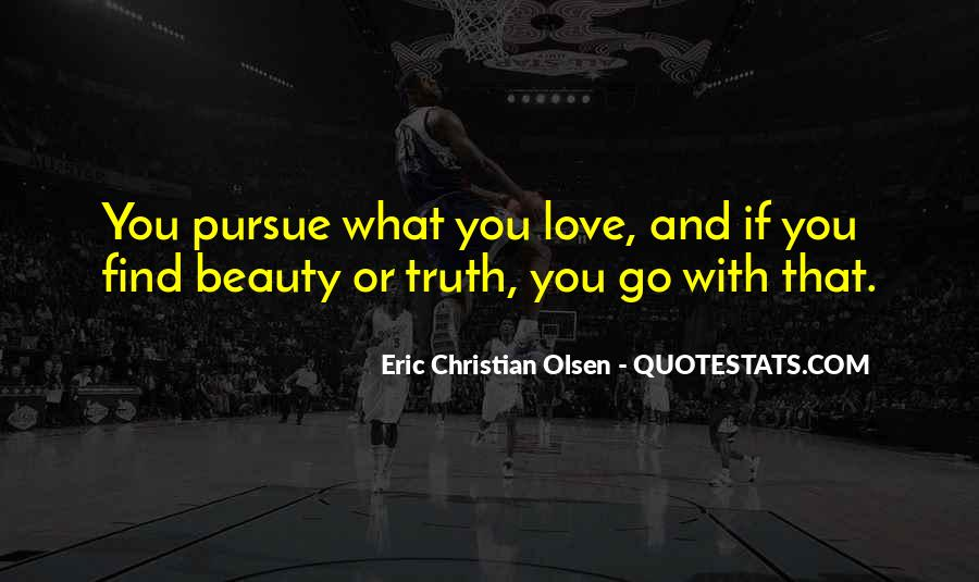 Pursue Love Quotes #999202