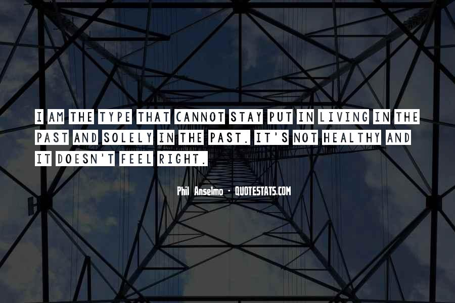 Put It In The Past Quotes #851582