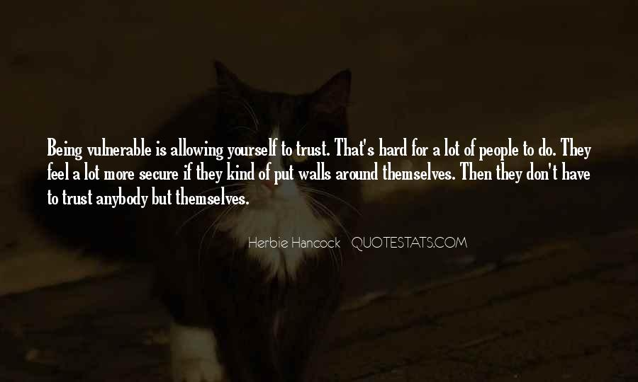 Quotes About Allowing Yourself To Be Vulnerable #1504027