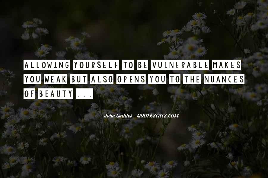 Quotes About Allowing Yourself To Be Vulnerable #1644227
