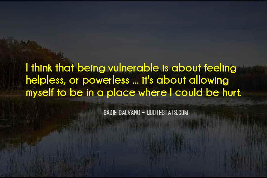 Quotes About Allowing Yourself To Be Vulnerable #981762