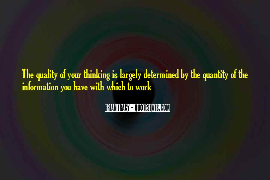 Quality Of Thinking Quotes #1033944