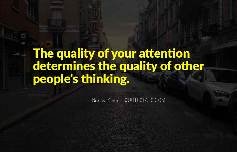 Quality Of Thinking Quotes #1249242