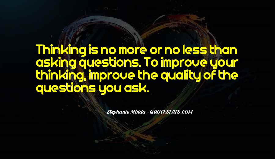 Quality Of Thinking Quotes #1501738