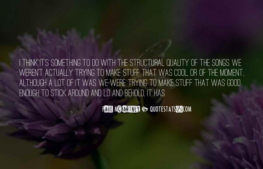 Quality Of Thinking Quotes #1507671