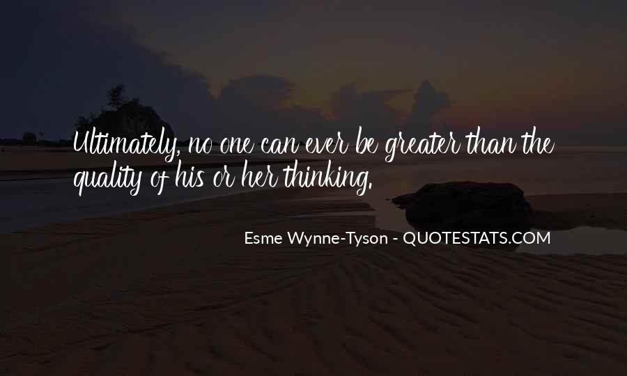 Quality Of Thinking Quotes #665363