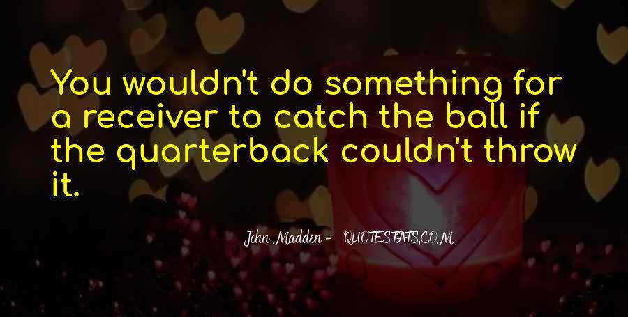 Quarterback And Receiver Quotes #889280