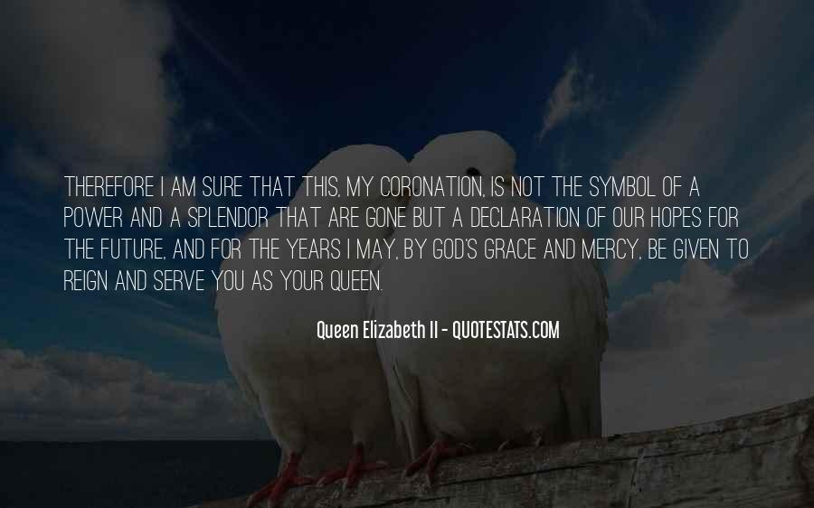 Queen Elizabeth Ii Coronation Quotes #1517222