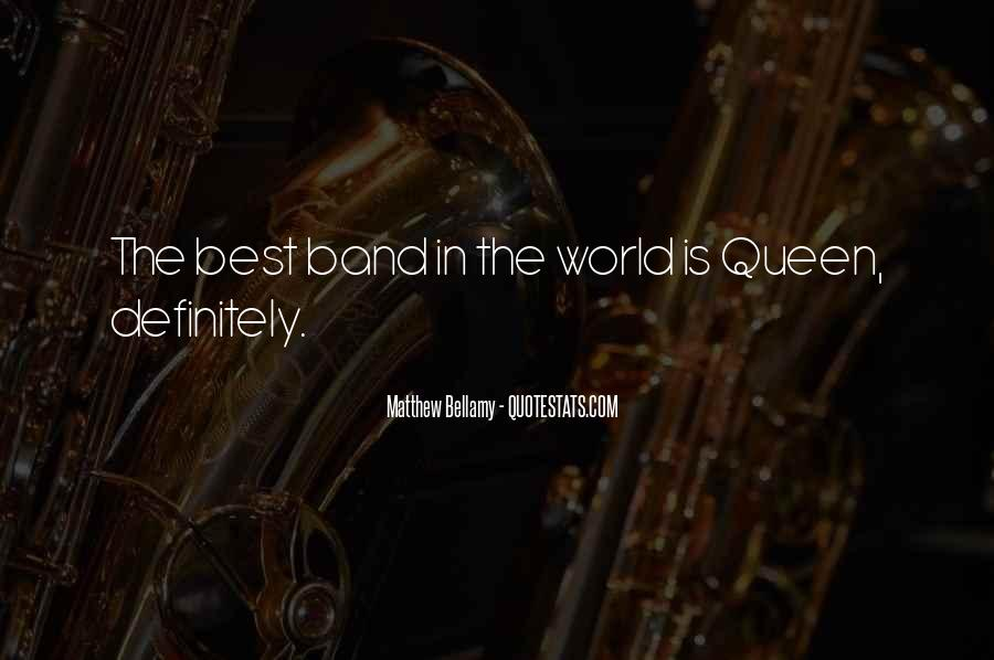 Queen The Band Quotes #322161