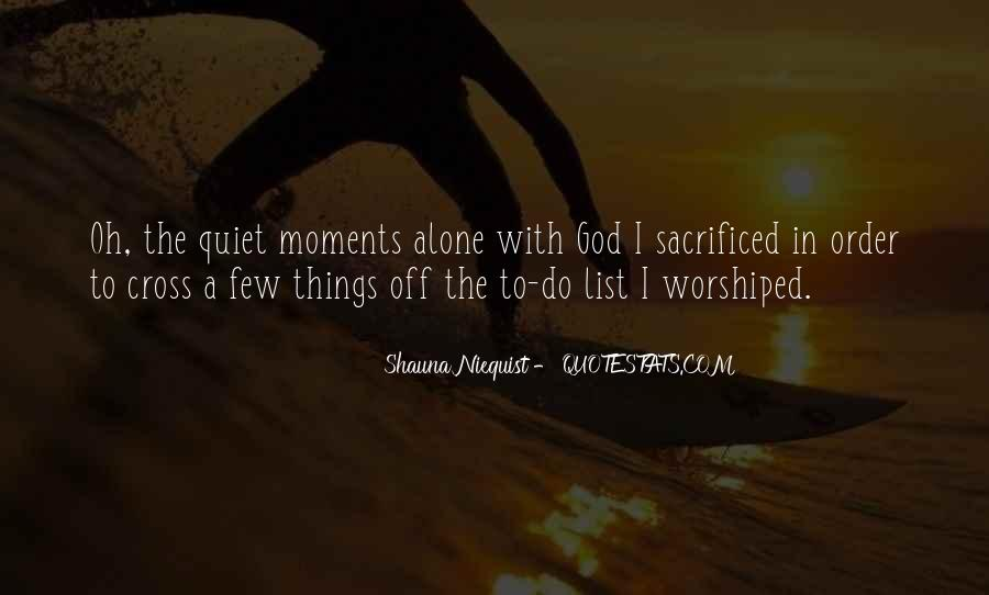 Quiet Moments With God Quotes #277214