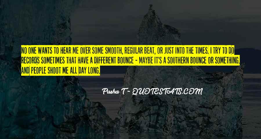Quit Pushing Me Away Quotes #1565020