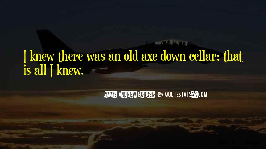Quotes About Axe #271965