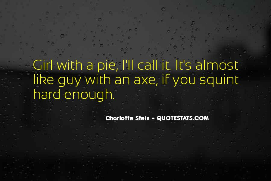 Quotes About Axe #279541