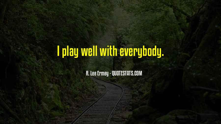 R L Ermey Quotes #1365334