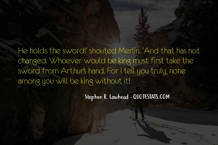 Quotes About King Arthur #1203708