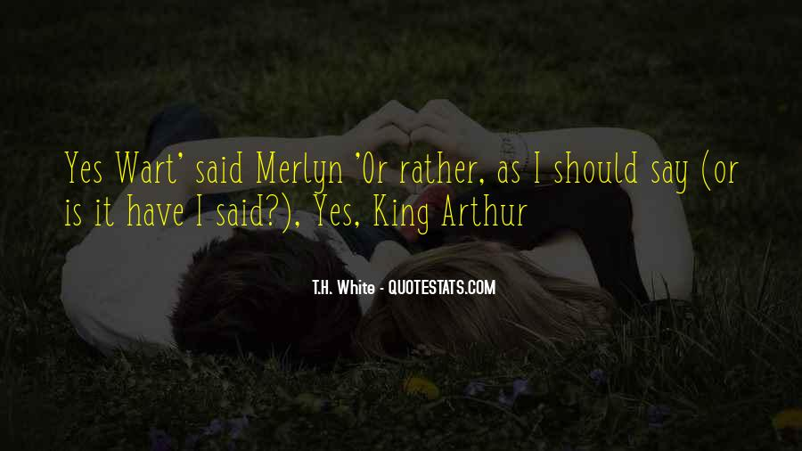 Quotes About King Arthur #1774124