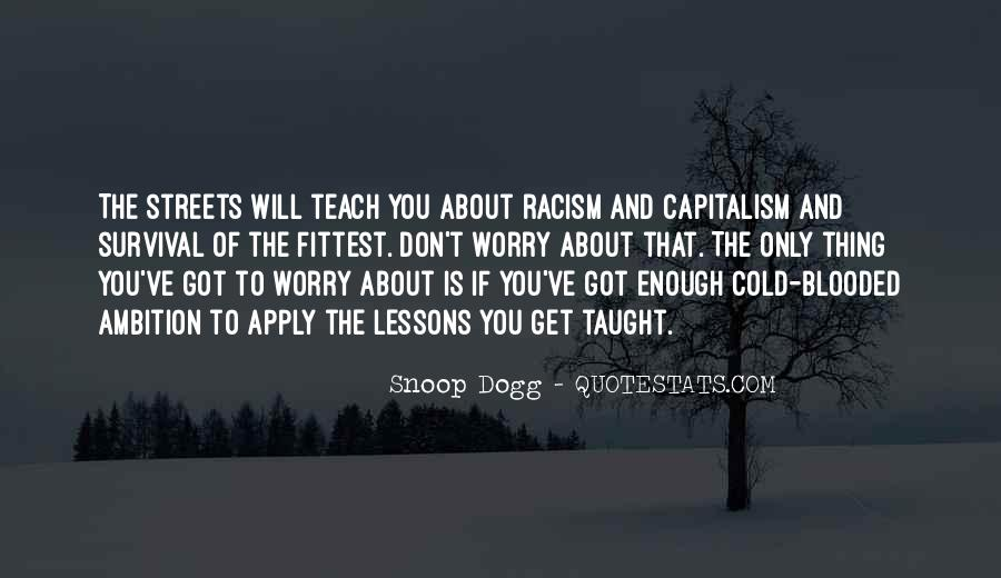 Racism Is Taught Quotes #1434270
