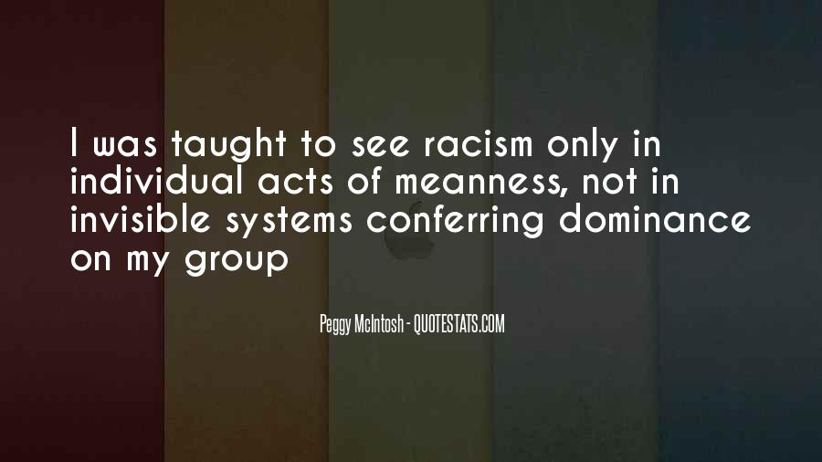 Racism Is Taught Quotes #268918