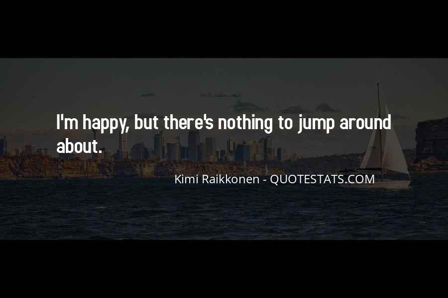 Raikkonen Best Quotes #762459