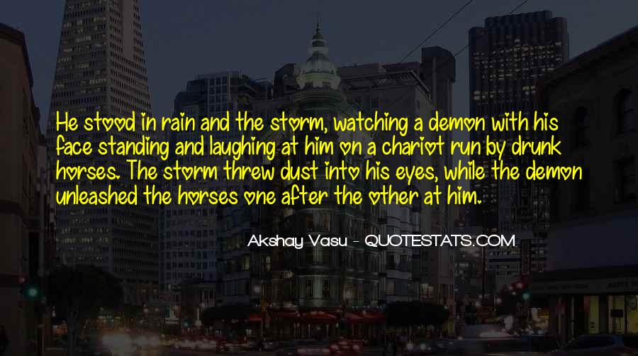 Rain In The Face Quotes #1254612