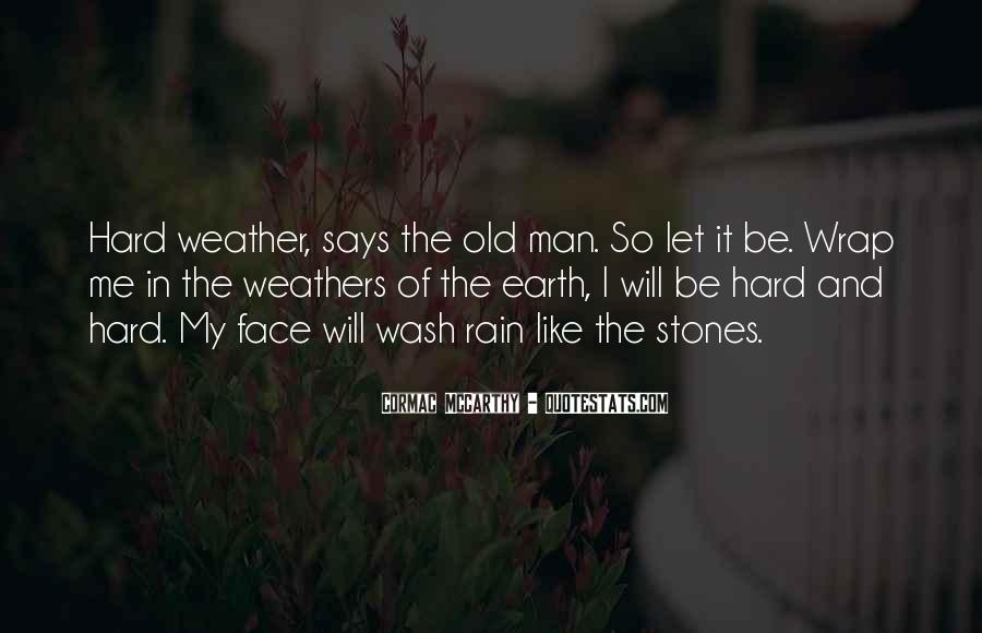 Rain In The Face Quotes #389865